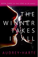 The Winner Takes It All (Love in LA Book 3) Kindle Edition