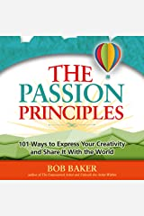 The Passion Principles: 101 Ways to Express Your Creativity and Share It with the World Audible Audiobook