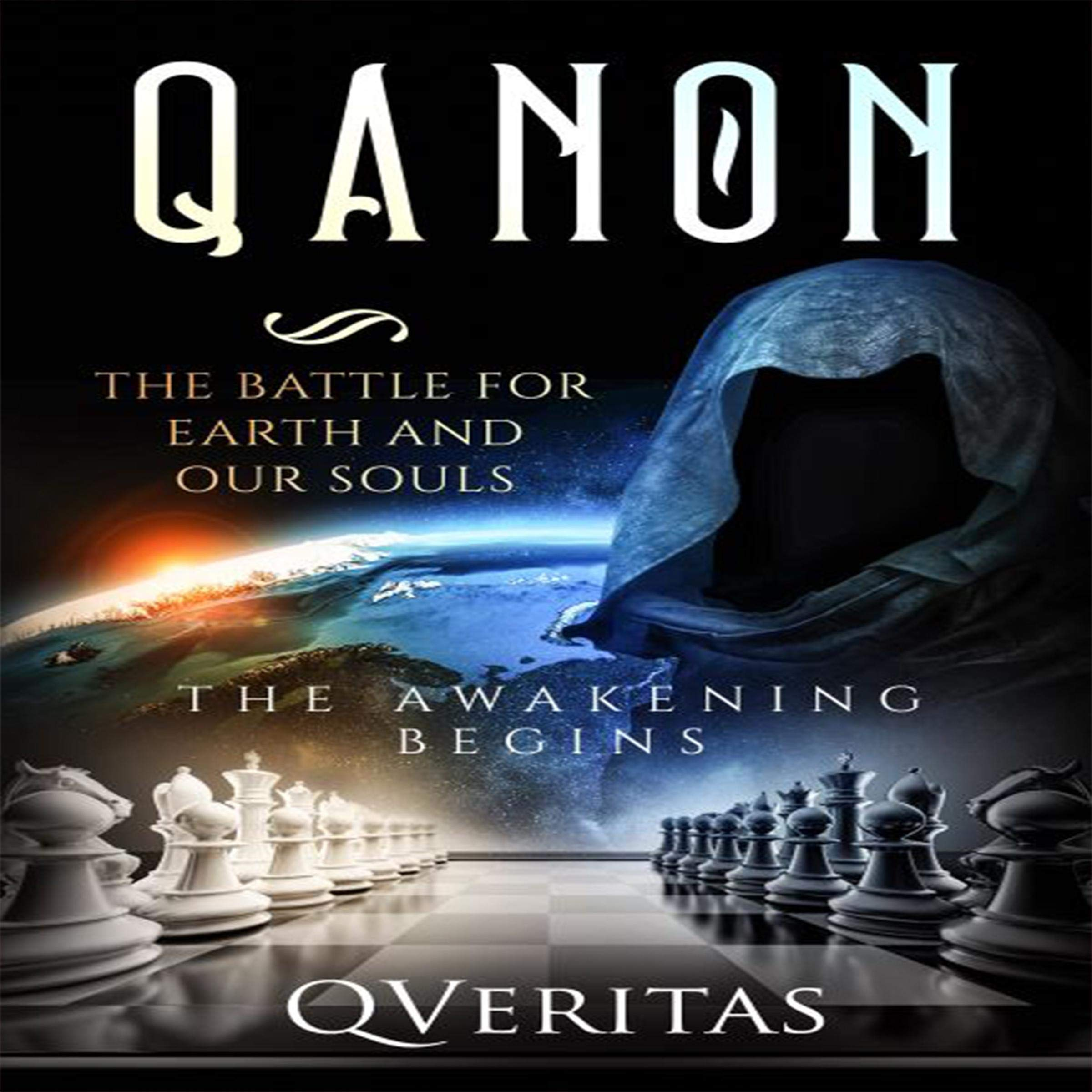 QAnon: The Battle For Earth And Our Souls: The Awakening Begins