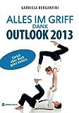 Alles im Griff dank Outlook 2013: Gleich aber doch ganz anders
