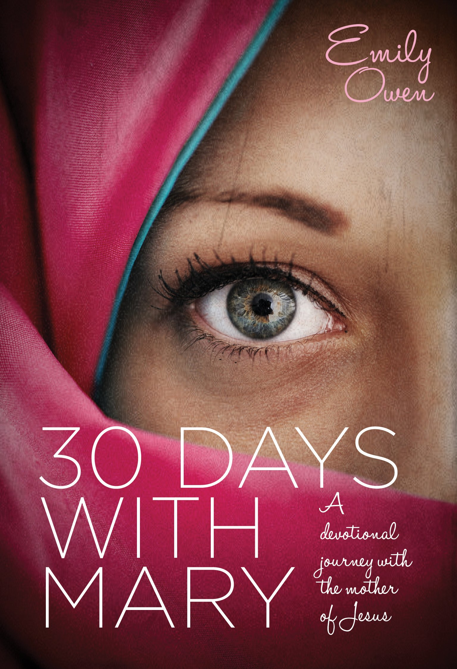 30 Days with Mary: A Devotional Journey with the Mother of Jesus ebook