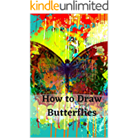 How to Draw Butterflies: Drawing Activity for the Whole Family Butterflies: Beginner's Guide to Drawing Butterflies The…