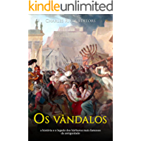 Os vândalos: a história e o legado dos bárbaros mais famosos da antiguidade