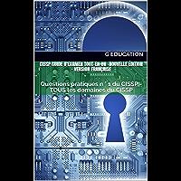 CISSP Guide d'examen tout-en-un -Nouvelle édition- Version Française: Questions pratiques n ° 1 du CISSP - TOUS les…