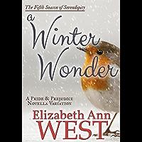 A Winter Wonder: A Pride and Prejudice Novella Variation (Seasons of Serendipity Book 5)