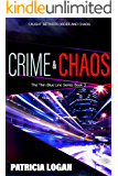Crime and Chaos (Thin Blue Line Book 3)