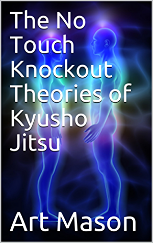 The No Touch Knockout Theories of Kyusho Jitsu