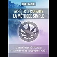 Comment arrêter le cannabis: La méthode simple