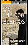 OS 144.000 ELEITOS: A ESSÊNCIA DO UNIVERSO