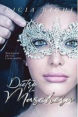 Dietro la maschera. Non tutto ciò che vedi è come sembra (Italian Edition) Kindle Edition