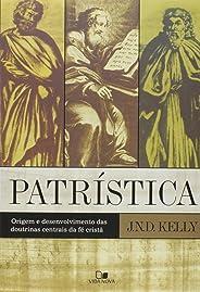 Patristica. Origem E Desenvolvimento Das Doutrinas Centrais Da Fe Crista
