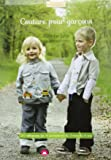 Couture pour garçons : 20 vêtements et 4 accessoires du 3 mois au 6 ans