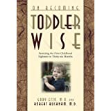 On Becoming Toddler Wise: Parenting the First Childhood Eighteen to Thirty-Six Months (On Becoming.)