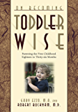 On Becoming Toddler Wise: Parenting the First Childhood Eighteen to Thirty-Six Months (On Becoming...) (English Edition)