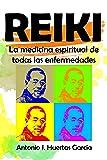 Reiki. La medicina espiritual de todas las enfermedades.