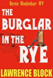 The Burglar in the Rye (Bernie Rhodenbarr Book 9)