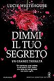 Dimmi il tuo segreto (eNewton Narrativa) (Italian Edition)