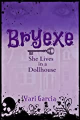 Bryexe: She Lives in a Dollhouse Kindle Edition