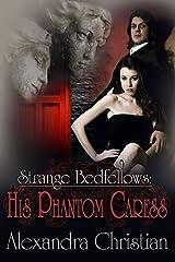 His Phantom Caress (Strange Bedfellows Book 2) Kindle Edition
