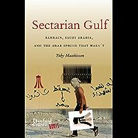 Sectarian Gulf: Bahrain, Saudi Arabia, and the Arab Spring That Wasn't (Stanford Briefs)