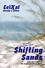 Shifting Sands (EelKat's Twisted Tales Book 5) Kindle Edition