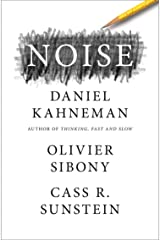 Noise: The new book from the author of international bestseller Thinking, Fast and Slow (English Edition) eBook Kindle