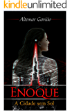 Enoque: Volume 1 - A Cidade Sem Sol