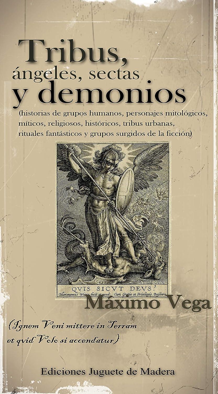 Tribus, ángeles, sectas y demonios eBook: Vega, Máximo: Amazon.es ...