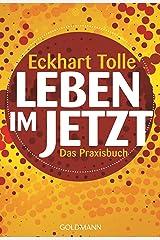 Leben im Jetzt: Lehren, Übungen und Meditationen aus 'The Power of Now' (German Edition) Kindle Edition
