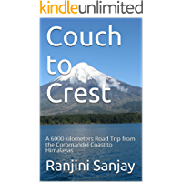 Couch to Crest: A 6000 kilometers Road Trip from the Coromandel Coast to Himalayas