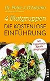 4 Blutgruppen - Die kostenlose Einführung: Mit Tagesmenüs für alle Blutgruppen (German Edition)