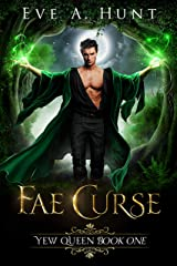 Fae Curse: Yew Queen Book One Kindle Edition