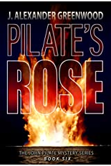 Pilate's Rose (John Pilate Mysteries Book 6) Kindle Edition