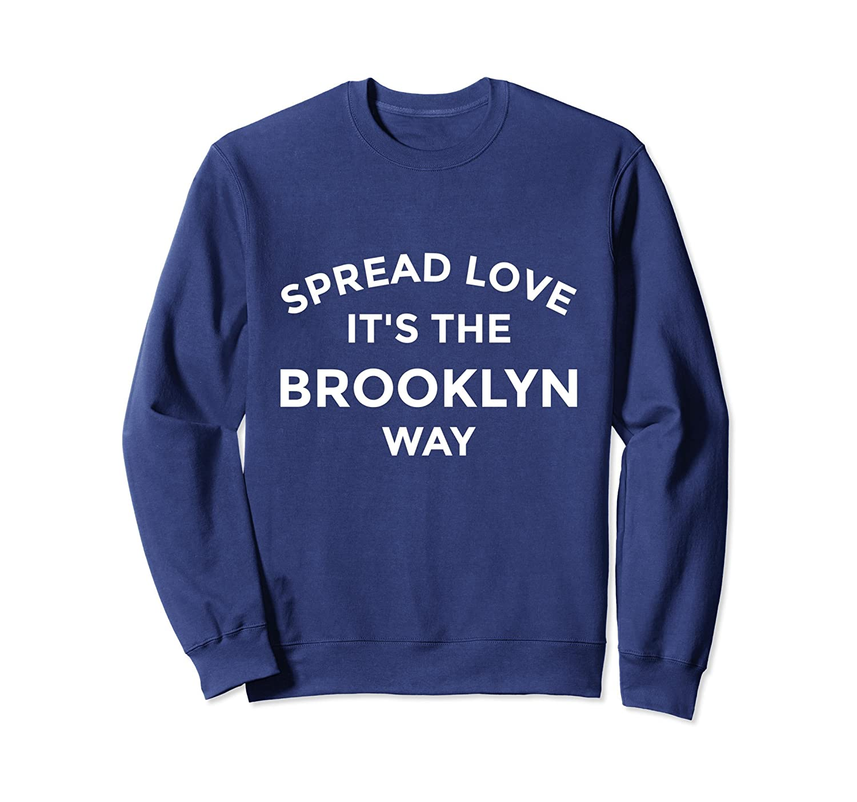 Brooklyn Sweatshirt Spread Love It's The Brooklyn Way-Awarplus