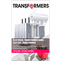 Electrical Transformer Guide - Electric Transformer: Electrical Transformers and Power Equipment - Engineering Books…