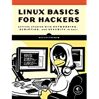 Linux Basics for Hackers: Getting Started with Networking, Scripting, and Security in Kali (English Edition)