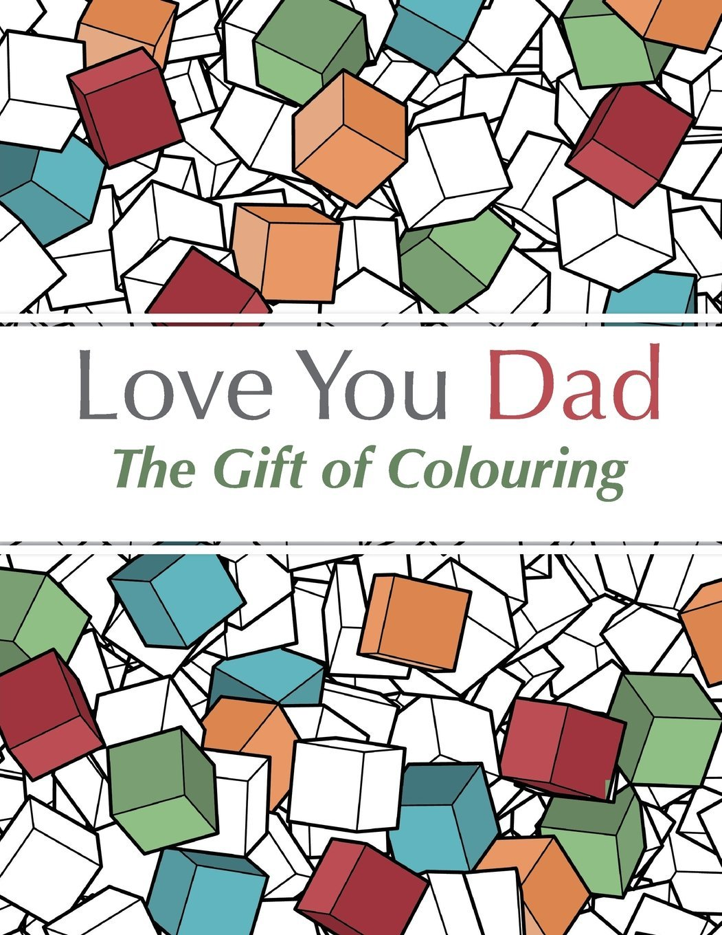 Anti stress colouring doodle and dream - Love You Dad The Gift Of Colouring The Perfect Anti Stress Colouring Book