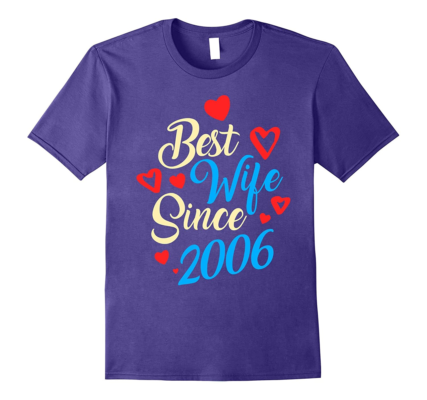 11th Wedding Anniversary Gifts 11 Best Wife Since 2006-T-Shirt