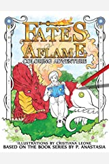 Fates Aflame Coloring Adventure: Dragons, magic, and mythical creatures from the book series Paperback
