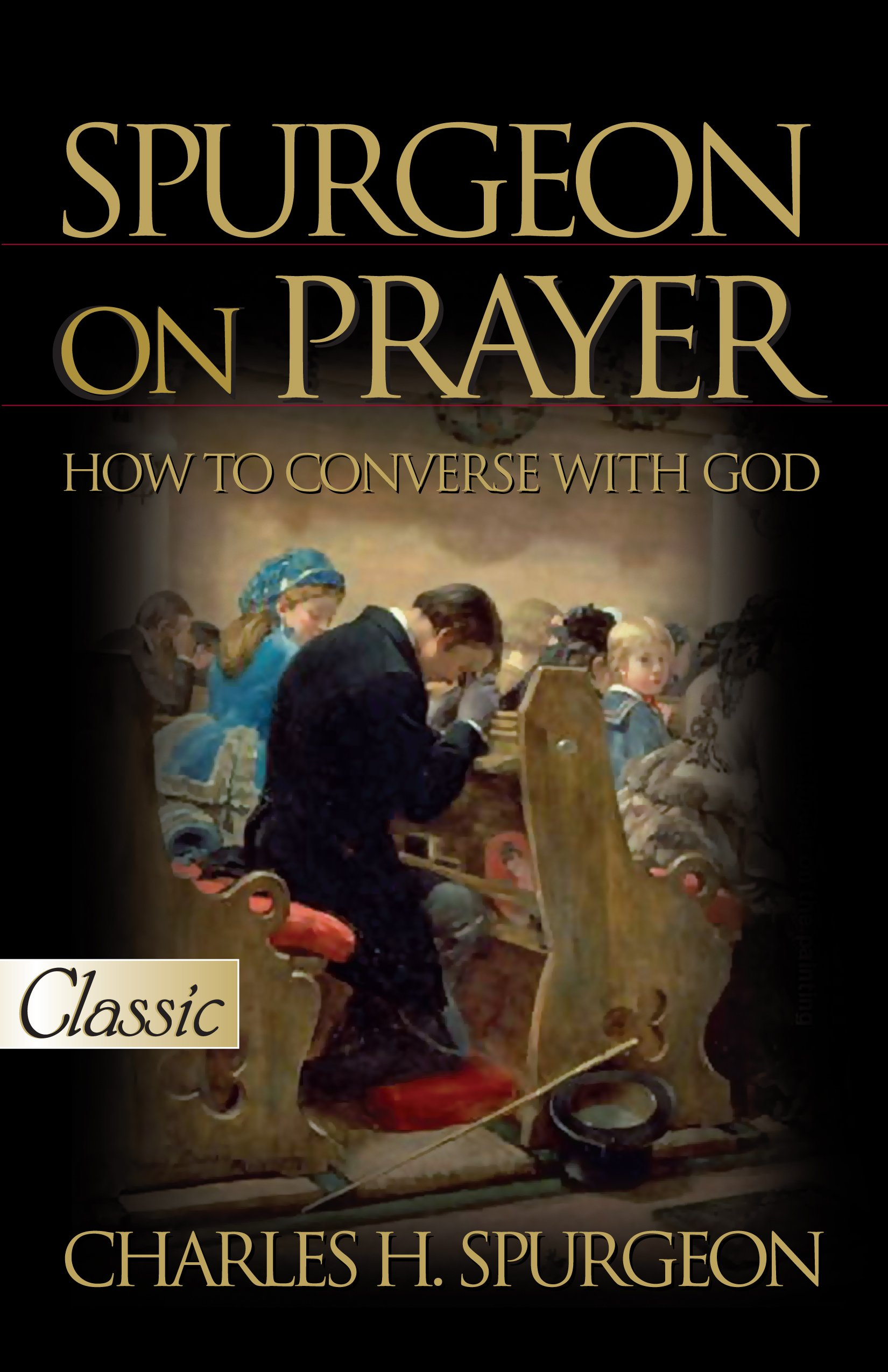 Spurgeon On Prayer  Pure Gold Classics