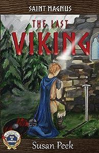 Saint Magnus, The Last Viking (God's Forgotten Friends: Lives of Little-known Saints) (Volume 1)