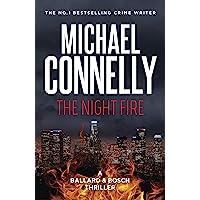 The Night Fire: A Ballard and Bosch Thriller: 3