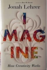 Imagine: How Creativity Works Hardcover