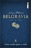 Belgravia: Uma renda para a vida (Capítulo 8)