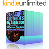 Paracord and Knots Big Collection: 173 Paracord, Tying Knots and Macrame Projects: (Knots Projects, Paracord Projects, Macrame Projects)