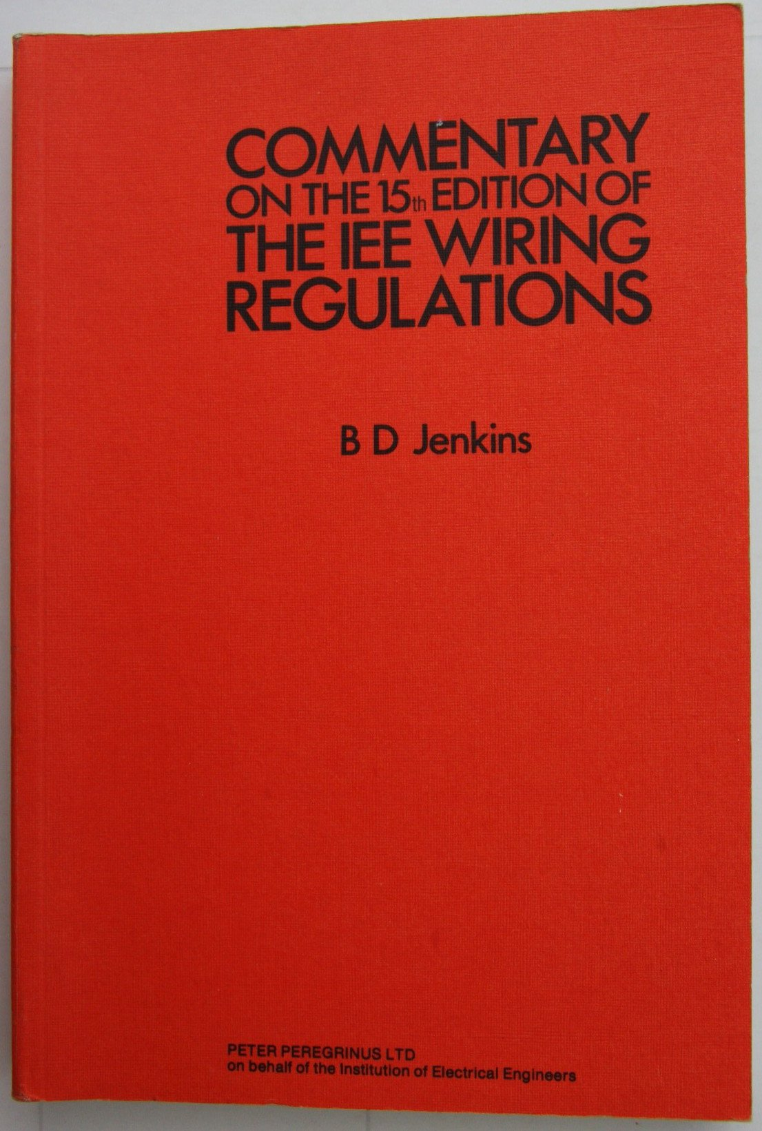 Institution Of Electrical Engineers Wiring Regulations Commentary Book On The 15re For Installations Bd Jenkins
