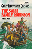 The Swiss Family Robinson Great Illustrated Classics