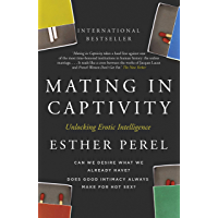 Mating in Captivity: How to keep desire and passion alive in long-term relationships (English Edition)