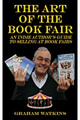 The Art of The Book Fair: An Indie Author's Guide to Selling at Book Fairs. Kindle Edition