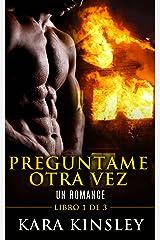 Preguntame Otra Vez - Un Romance - Libro 1 de 3 (Spanish Edition) Kindle Edition